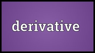 Derivative Meaning
