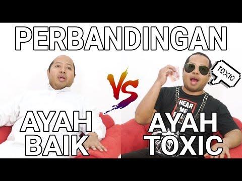 PERBANDINGAN AYAH BAIK VS AYAH TOXIC