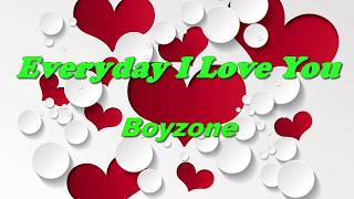 Everyday I Love You  -  Boyzone (Lyrics)