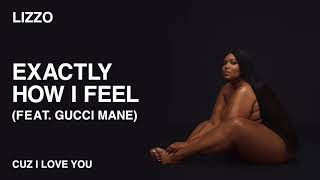 Video Exactly How I Feel (Audio) de Lizzo feat. Gucci Mane