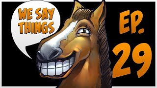 We Say Things 29 - The next Half-Life is announced