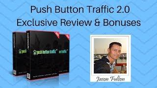 Push Button Traffic 2 Review Bonus
