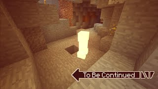 To Be Continued In Minecraft