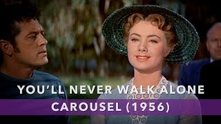 You'll Never Walk Alone (From Carousel - 1956)