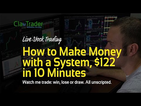 Live Day Trading – How to Make Money with a System, $122 in 10 Minutes