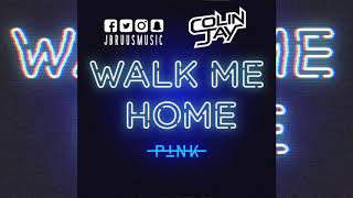 P!nk   Walk Me Home (J Bruus & Colin Jay Remix)