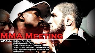Let's Talk: Khabib vs Floyd Talk; Khabib is Great for Fans; Conor's Gameplan was Wrong; DC vs Lewis
