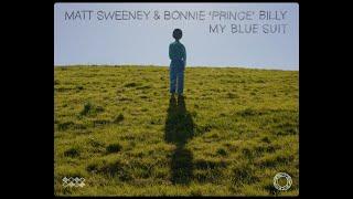 "Matt Sweeney & Bonnie ""Prince"" Billy – ""My Blue Suit"""