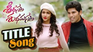 Srirastu Subhamastu Title Video Song