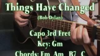 THINGS HAVE CHANGED (Bob Dylan) -  Lyrics & Chords