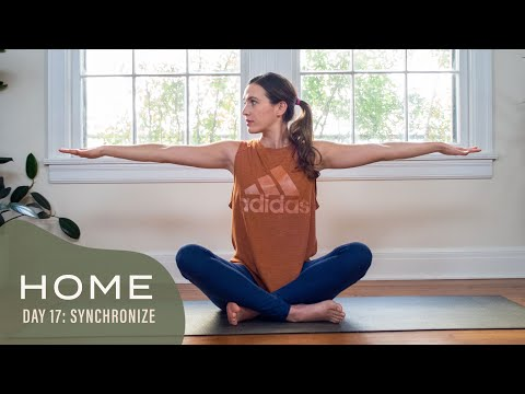 Home – Day 17 – Synchronize | 30 Days of Yoga With Adriene