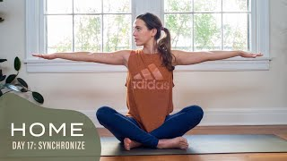 Home-Day 17-Synchronize | 30 Days of Yoga With Adriene