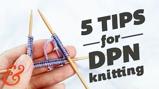 5 Tips for Knitting with DOUBLE POINTED NEEDLES