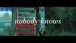 Russ ~ Nobody Knows (Lyrics)