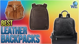 10 Best Leather Backpacks 2018