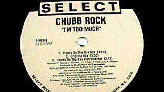 Chubb Rock - I'm Too Much (Hands On The Sax Mix) (1992)