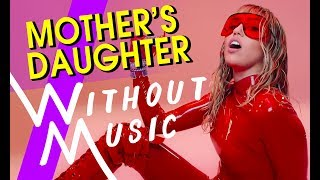 MILEY CYRUS   Mother's Daughter (#WITHOUTMUSIC Parody)