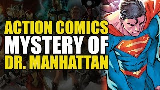 The Mystery of Dr. Manhattan (Action Comics Rebirth: The Oz Effect Aftermath)
