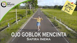 Download lagu Safira Inema Ojo Goblok Mencinta Mp3