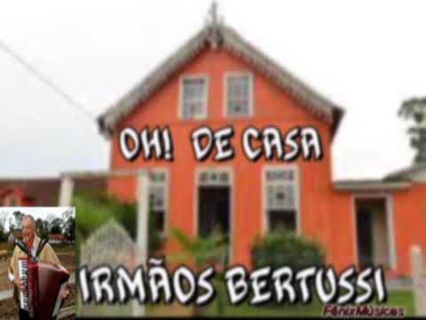 IRMÃOS BERTUSSI - MÚSICAS, HO! DE CASA, SANGUE DE GAÚCHO!