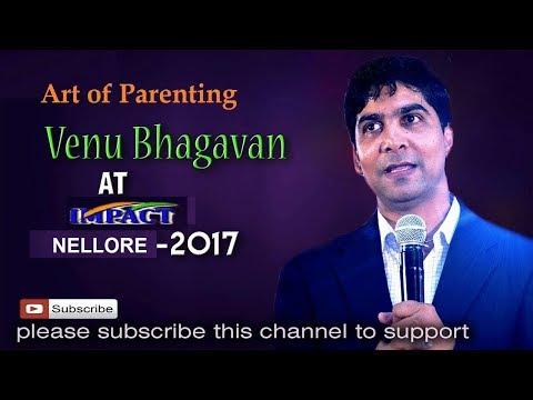 Art of Parenting | Venu Bhagawan | TELUGU IMPACT Nellore 2017