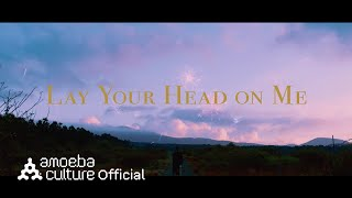 Crush - Lay Your Head on Me