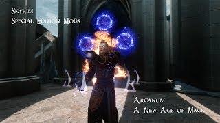 Skyrim: Special Edition Mods: Arcanum - A New Age of Magic