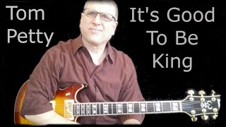 It's Good to Be King (Tom Petty) Solo and Chords Lesson with TAB