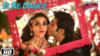 D Se Dance | Official Song | Humpty Sharma Ki Dulhania