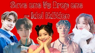 Save One Vs Drop One KPOP Game #2 •{Idol Edition}•