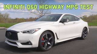 The Infiniti Q60 Red Sport Is Surprisingly Frugal! 70-MPH Highway MPG Test