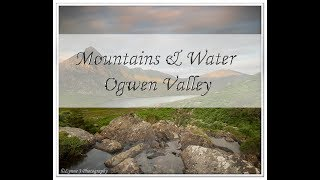 Landscape Photography | Mountains & Water ,Ogwen Valley