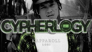 CYPHERLOGY PRESENTS : KAPPAROLL | RAP IS NOW