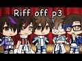Riff off p3 {Sander sides} (songs in desc) (ORIGINAL)