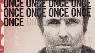 Liam Gallagher   Once (Lyric Video)