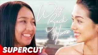 WAY BACK HOME: Supercut | Kathryn Bernardo, Julia Montes