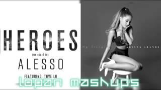 One Last Hero- Alesso vs. Ariana Grande (Mashup)