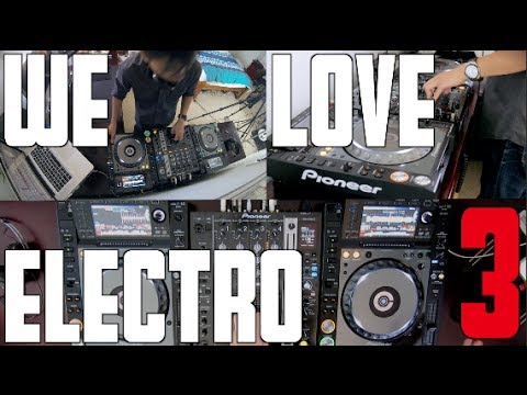 DJ Ravine's WE LOVE ELECTRO 3 MIX w/ Pioneer CDJ2000Nexus x DJM750