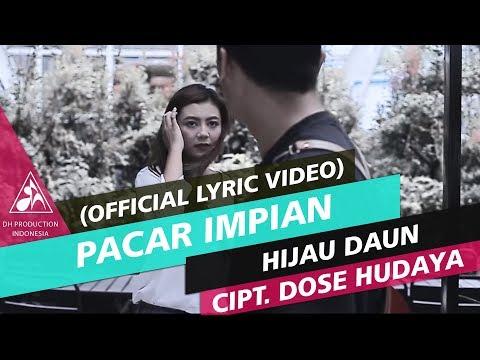 Hijau Daun - Pacar Impian (Official Video Lyric)