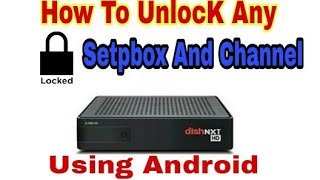 How to Unlock Any Locked Set top box And Locked channel With proof