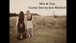 Cactus Tree by Joni Mitchell ~ cover by Moe & Tom