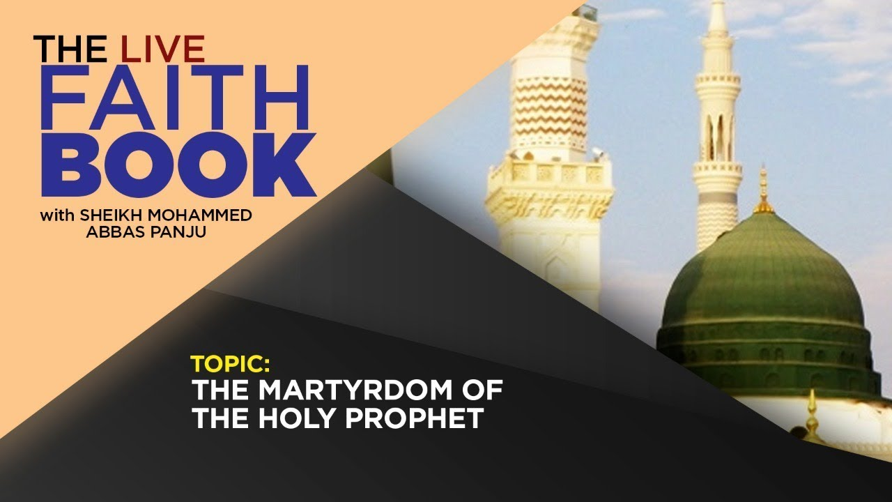 The Faith Book | The martyrdom of the Holy Prophet