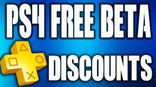 PS4 FREE BETA Friday!!! PS4 Game Deals - PS PLUS DISCOUNTS