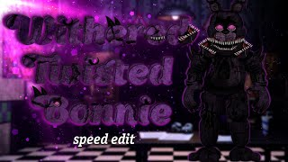 [FNAF | Speed Edit] Making Withered Twisted Bonnie