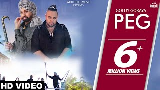 Peg (Official Video) Goldy Goraya | Deep Jandu | White Hill Music | New Punjabi Songs 2018
