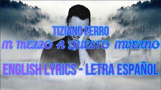 IN MEZZO A QUESTO INVERNO   Tiziano Ferro   LETRA ESPAÑOL   ENGLISH LYRICS   TESTO