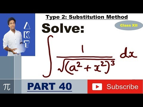 Integration Type 2 : Substitution Method : Part 40