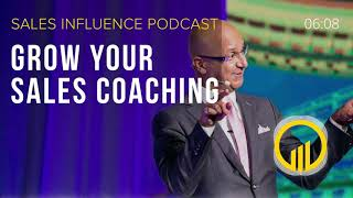 Grow Your Sales Coaching - Sales Influence Podcast - SIP 185