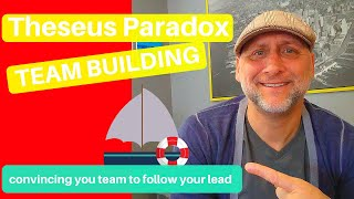Philosophy 101, the Theseus Paradox and Leadership