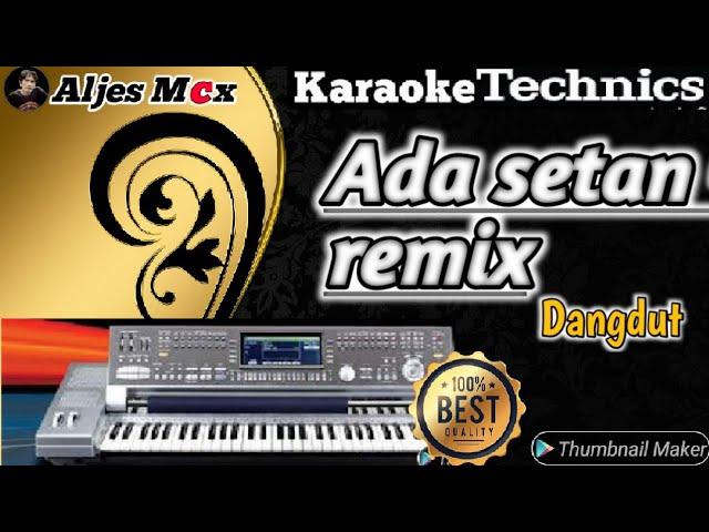 KARAOKE DANGDUT REMIX LAWAS - ADA SETAN (KN7000) - ALJES MCX